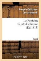 La Fontaine Sainte-Catherine. Tome 2 (Paperback)