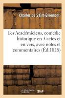 Les Acad�miciens, Com�die Historique En 3 Actes Et En Vers, Avec Notes Et Commentaires - Litterature (Paperback)