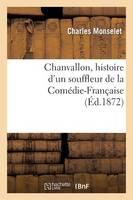 Chanvallon, Histoire d'Un Souffleur de la Com�die-Fran�aise - Litterature (Paperback)
