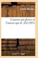 L'Amour Qui Pleure Et l'Amour Qui Rit - Litterature (Paperback)