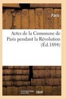 Actes de la Commune de Paris Pendant La R�volution. 2e S�rie, Index - Histoire (Paperback)