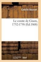 Le Comte de Gisors, 1732-1758: �tude Historique 2e �d - Histoire (Paperback)