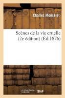 Sc�nes de la Vie Cruelle (2e �dition) - Litterature (Paperback)