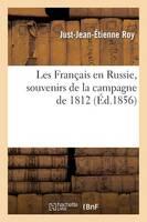 Les Fran�ais En Russie, Souvenirs de la Campagne de 1812 Et de Deux ANS de Captivit� En Russie - Sciences Sociales (Paperback)
