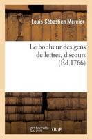 Le bonheur des gens de lettres, discours - Litterature (Paperback)