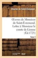 Oeuvres de Monsieur de Saint-�vremond. Tome 3 Lettre � Monsieur Le Comte de Lionne - Litterature (Paperback)