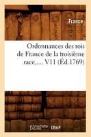 Ordonnances des rois de France de la troisieme race. Volume 11 (Ed.1769) - Sciences Sociales (Paperback)