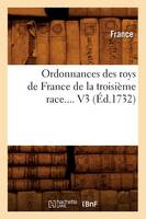 Ordonnances des roys de France de la troisieme race. Volume 3 (Ed.1732) - Sciences Sociales (Paperback)