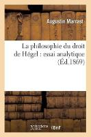 La Philosophie Du Droit de H�gel: Essai Analytique (�d.1869) - Philosophie (Paperback)