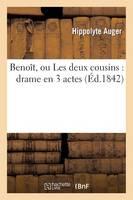 Beno t Ou Les Deux Cousins, Drame En 3 Actes (Paperback)