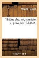 Le Th��tre Chez Soi, Com�dies Et Proverbes - Arts (Paperback)