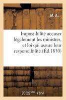 Impossibilit� d'Accuser L�galement Les Ministres, N�cessit� d'Une Loi Qui Assure Leur Responsabilit� - Sciences Sociales (Paperback)