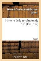 Histoire de la R�volution de 1848. Tome 1 - Histoire (Paperback)