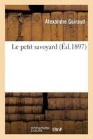 Le Petit Savoyard - Litterature (Paperback)