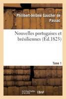 Nouvelles Portugaises Et Br�siliennes. Tome 1 - Histoire (Paperback)