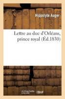 Lettre Au Duc d'Orl�ans, Prince Royal - Histoire (Paperback)