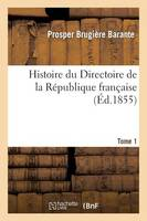Histoire Du Directoire de la R�publique Fran�aise. Tome 1 - Histoire (Paperback)