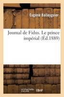 Journal de Fidus. Le Prince Imp�rial - Histoire (Paperback)