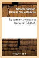 Le Serment de Madame Dunoyer - Litterature (Paperback)