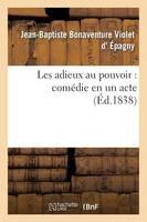 Les Adieux Au Pouvoir: Com�die En Un Acte - Arts (Paperback)