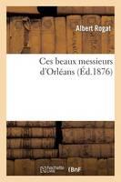Ces Beaux Messieurs d'Orl�ans - Histoire (Paperback)
