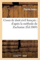 Cours de Droit Civil Fran�ais: D'Apr�s La M�thode de Zachariae. Table - Sciences Sociales (Paperback)