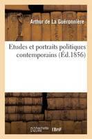 Etudes Et Portraits Politiques Contemporains: L'Empereur Napoleon III, L'Empereur Nicolas Ier, Le Roi Leopold Ier, Le Comte de Chambord - Sciences Sociales (Paperback)