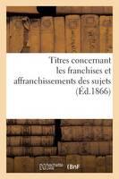 Titres Concernant Les Franchises Et Affranchissements Des Sujets - Sciences Sociales (Paperback)