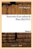 Souvenirs d'Un Enfant de Paris. Volume 3 - Litterature (Paperback)