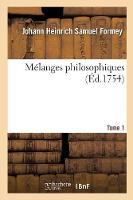 M�langes Philosophiques. Tome 1 - Philosophie (Paperback)