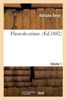 Fleur-De-Crime. Volume 1 - Litterature (Paperback)