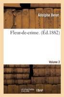 Fleur-De-Crime. Volume 2 - Litterature (Paperback)