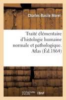 Trait� �l�mentaire d'Histologie Humaine Normale Et Pathologique, Moyens d'Observer Au Microscope - Sciences (Paperback)