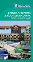 Green Guide Poitou-Charentes, La Rochelle & Cognac - Michelin Green Guide (Paperback)