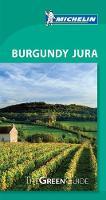 Michelin Green Guide Burgundy Jura - Green Guide/Michelin (Paperback)