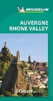 Michelin Green Guide Auvergne Rhone Valley (Travel Guide) - Green Guide/Michelin (Paperback)