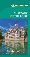 Michelin Green Guide Chateaux of the Loire (Travel Guide) - Green Guide/Michelin (Paperback)