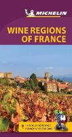 Michelin Green Guide Wine Regions of France (Travel Guide) - Green Guide/Michelin (Paperback)