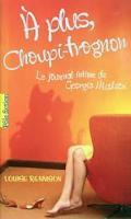 Le Journal Intime De Georgia Nicolson, Vol 3, A Plus, Choupi-Trognon...