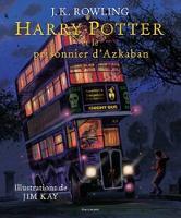 Harry Potter et le prisonnier d'Azkaban, illustre par Jim Kay