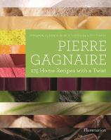 Pierre Gagnaire: 175 Home Recipes with a Twist (Hardback)