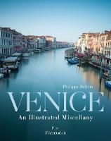 Venice: An Illustrated Miscellany - An Illustrated Miscellany (Hardback)