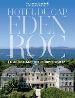 Hotel du Cap-Eden-Roc: A Timeless Legend on the French Riviera (Hardback)
