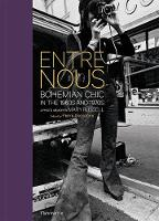 Entre Nous: Bohemian Chic in the 1960s and 1970s: A Photo Memoir by Mary Russell (Hardback)