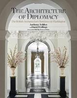 Architecture of Diplomacy: British Ambassador's Residence in Washington (Hardback)
