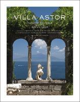 Villa Astor: Paradise Restored on the Amalfi Coast (Hardback)