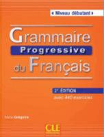 Grammaire progressive du francais - Nouvelle edition: Livre debutant & CD