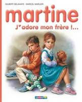 Martine 57/J'Adore Mon Frere !... (Hardback)
