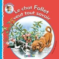 Le Chat Follet Veut Tout Savoir (Hardback)