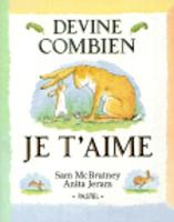 Devine Combien Je t'Aime / Guess How Much I Love You (Paperback)
